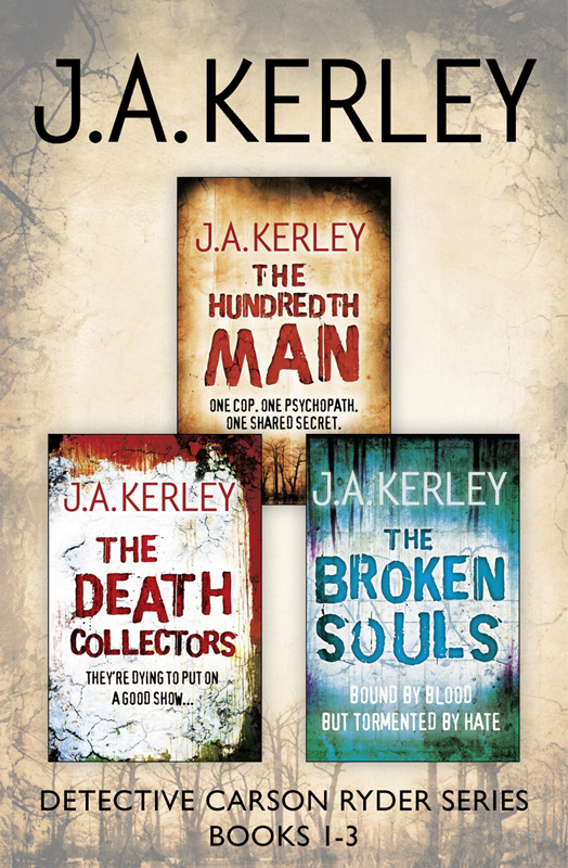 J. Kerley A. Detective Carson Ryder Thriller Series Books 1–3: The Hundredth Man, The Death Collectors, The Broken Souls a maze of death