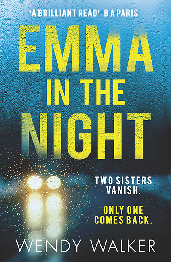 Wendy Walker Emma in the Night: The bestselling new gripping thriller from the author of All is Not Forgotten not so weird emma