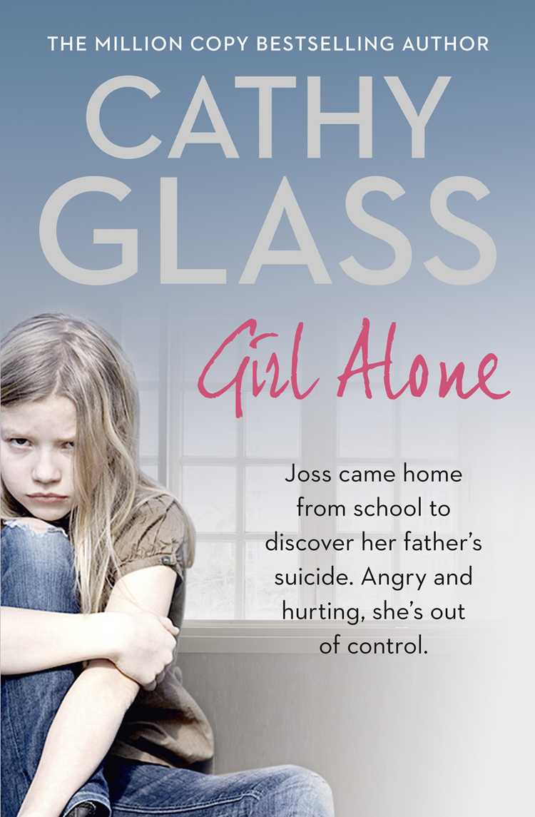 Cathy Glass Girl Alone: Joss came home from school to discover her father's suicide. Angry and hurting, she's out of control. cathy glass the night the angels came