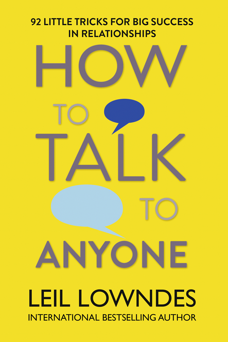 Leil Lowndes How to Talk to Anyone: 92 Little Tricks for Big Success in Relationships bc560c to 92