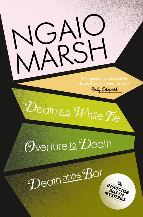 Ngaio Marsh Inspector Alleyn 3-Book Collection 3: Death in a White Tie, Overture to Death, Death at the Bar a hard death