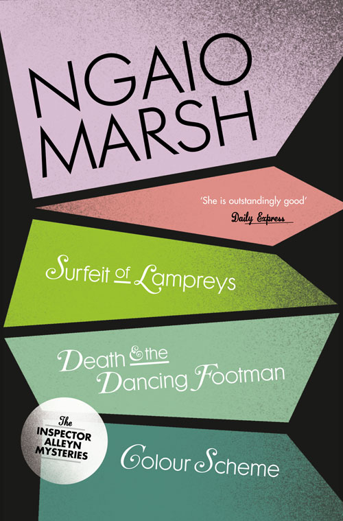 Ngaio Marsh Inspector Alleyn 3-Book Collection 4: A Surfeit of Lampreys, Death and the Dancing Footman, Colour Scheme the colour of death
