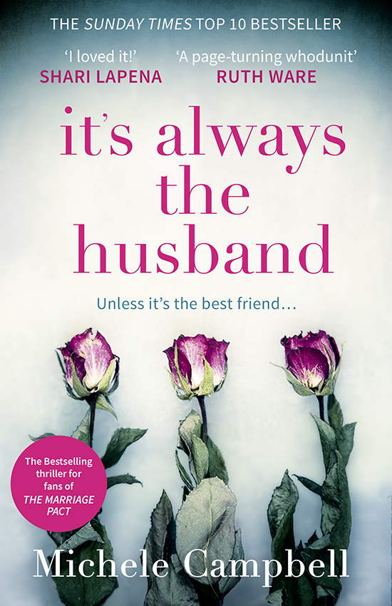 Michele Campbell It's Always the Husband: the Sunday Times bestselling thriller for fans of THE MARRIAGE PACT jd mcpherson jd mcpherson let the good times roll