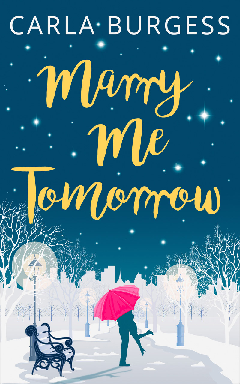 Carla Burgess Marry Me Tomorrow: The perfect, feel-good read to curl up with in 2017!