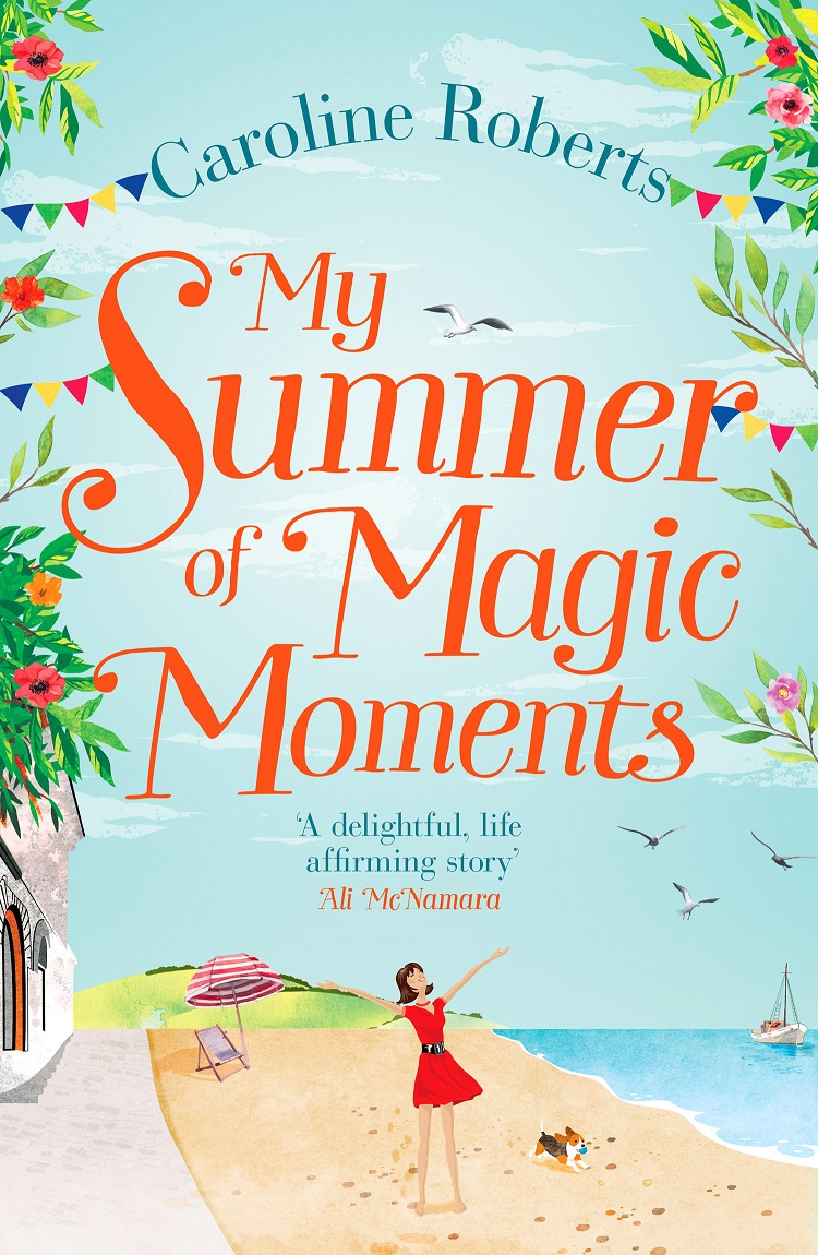 Caroline Roberts My Summer of Magic Moments: Uplifting and romantic - the perfect, feel good holiday read! цена 2017