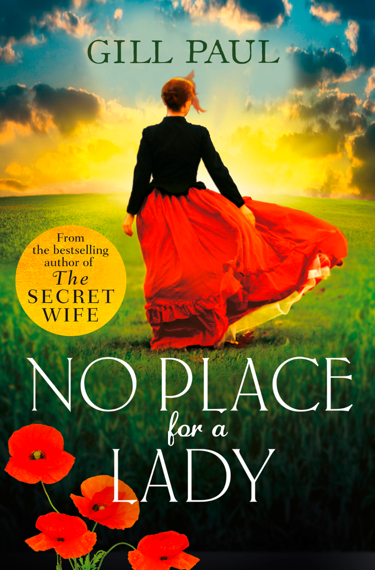 Gill Paul No Place For A Lady: A sweeping wartime romance full of courage and passion a hat full of sky