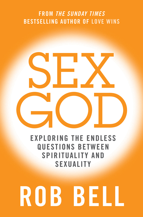 Rob Bell Sex God: Exploring the Endless Questions Between Spirituality and Sexuality pascale smets and god created the au pair