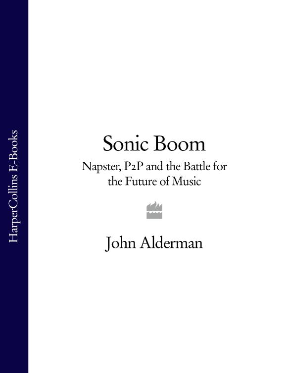 John Alderman Sonic Boom: Napster, P2P and the Battle for the Future of Music taking on the trust – the epic battle of ida tarbell and john d rockefeller