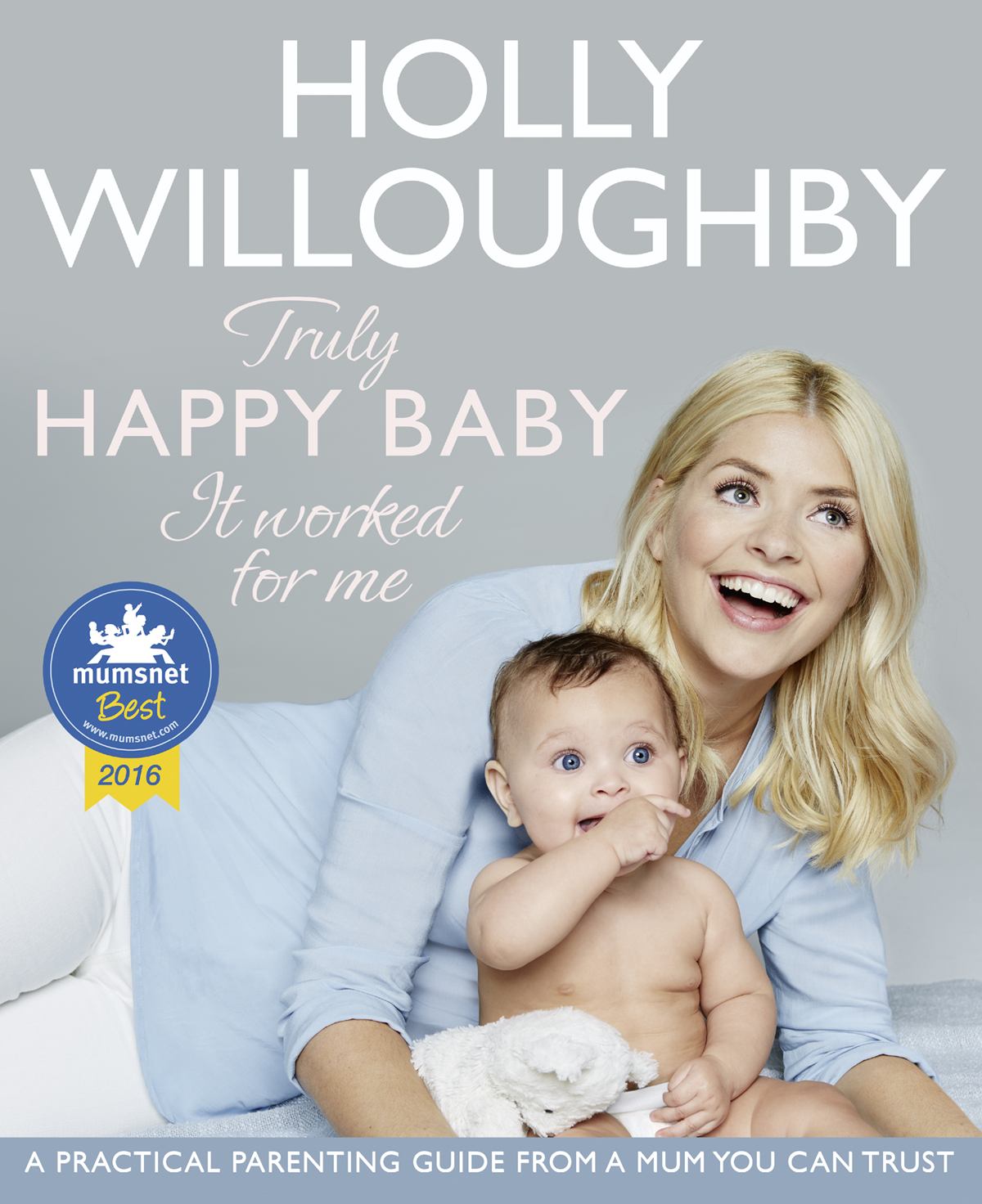 Holly Willoughby Truly Happy Baby ... It Worked for Me: A practical parenting guide from a mum you can trust a tribe called quest a tribe called quest we got it from here thank you 4 your service 2 lp