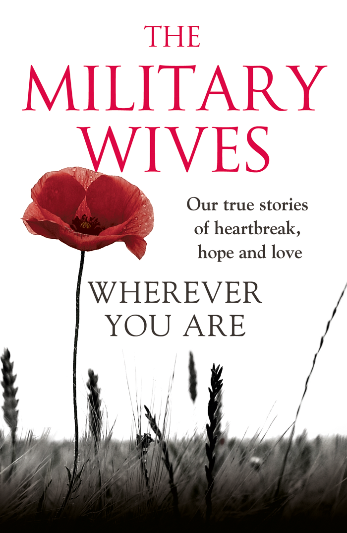 The Wives Military Wherever You Are: The Military Wives: Our true stories of heartbreak, hope and love moggach deborah the ex wives