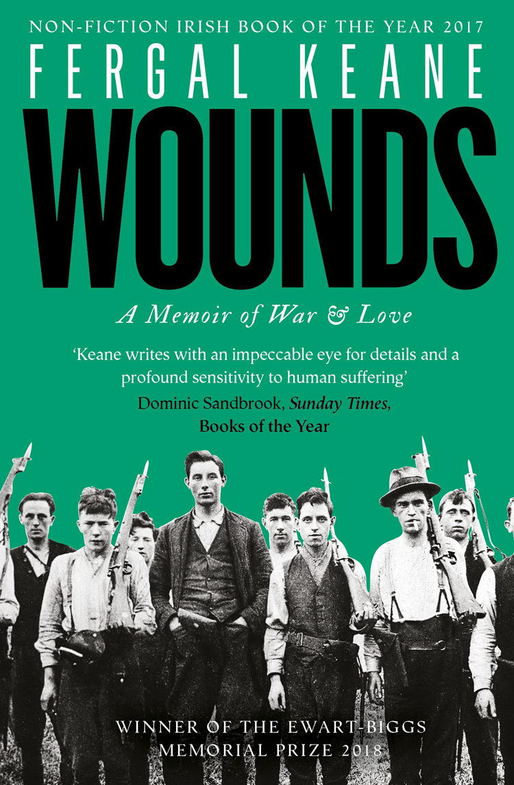 Fergal Keane Wounds: A Memoir of War and Love keane keane hopes and fears under the iron sea 2 cd