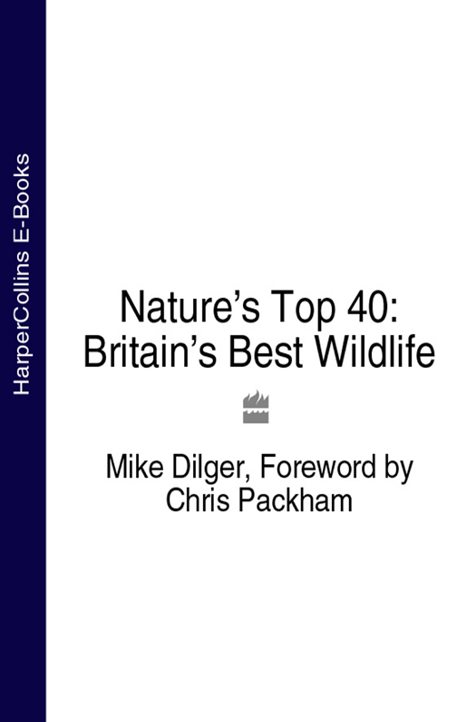 Chris Packham Nature's Top 40: Britain's Best Wildlife bzn bzn the best of bzn