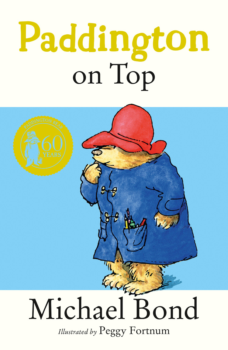 Michael Bond Paddington on Top paddington the original paddington adventure