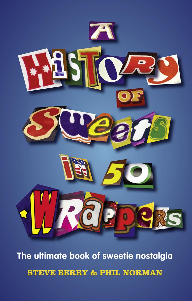 Steve Berry A History of Sweets in 50 Wrappers steve berry przepowiednia dla romanowów