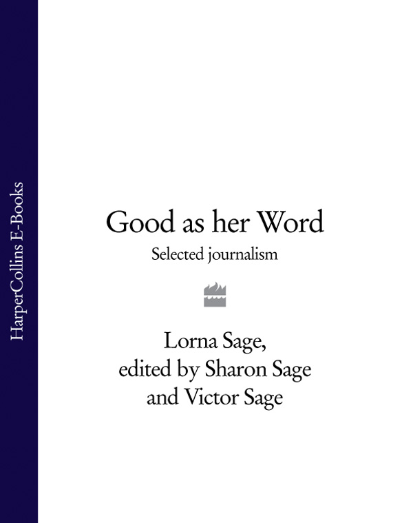 Lorna Sage Good as her Word: Selected Journalism lorna блузка