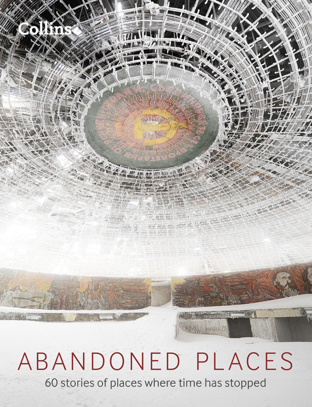Richard Happer Abandoned Places: 60 stories of places where time stopped happer