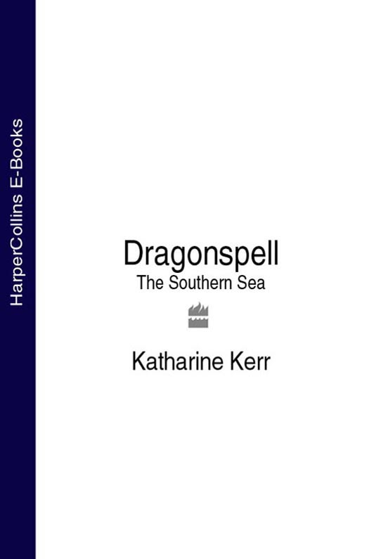 Katharine Kerr Dragonspell: The Southern Sea nicole jalonen rooted in dreams