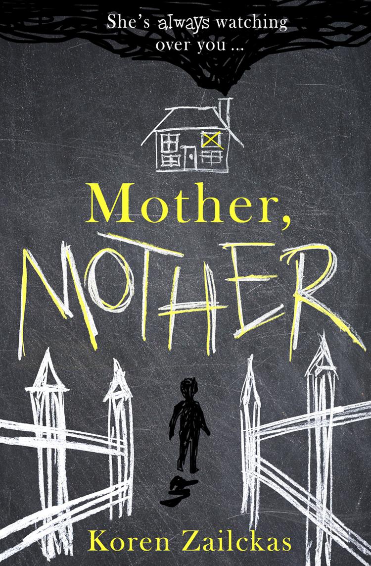 Koren Zailckas Mother, Mother: Psychological suspense for fans of ROOM supernatural one year gone