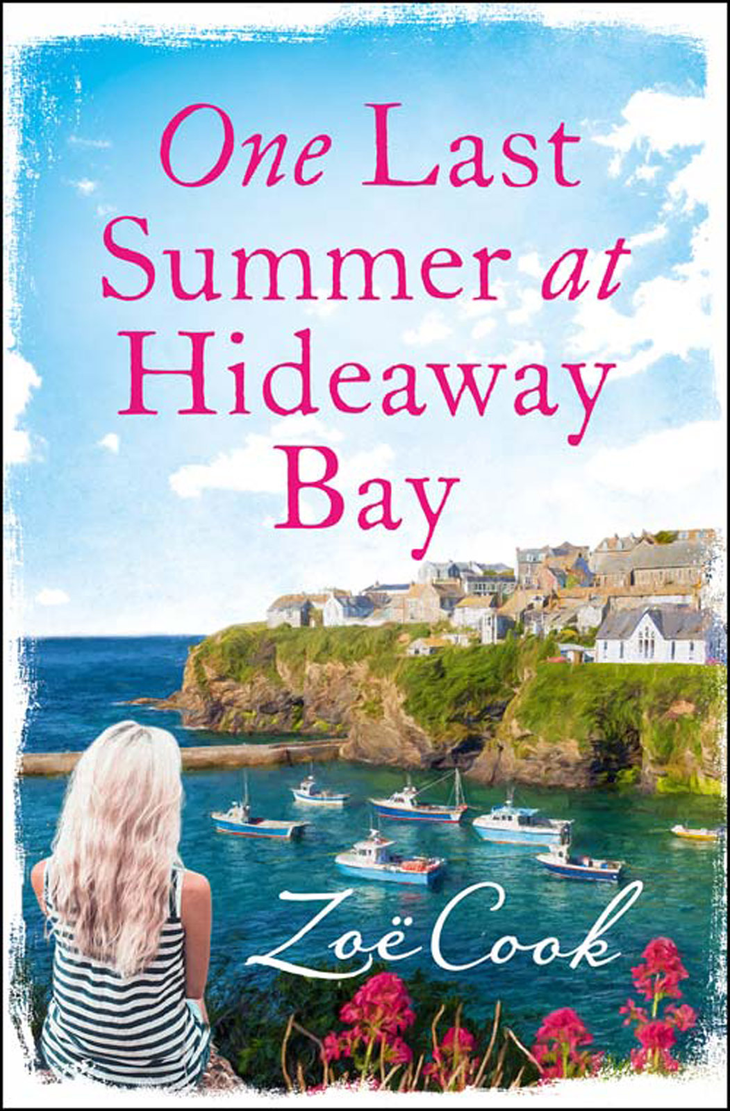 Zoe Cook One Last Summer at Hideaway Bay: A gripping romantic read with an ending you won't see coming! at last
