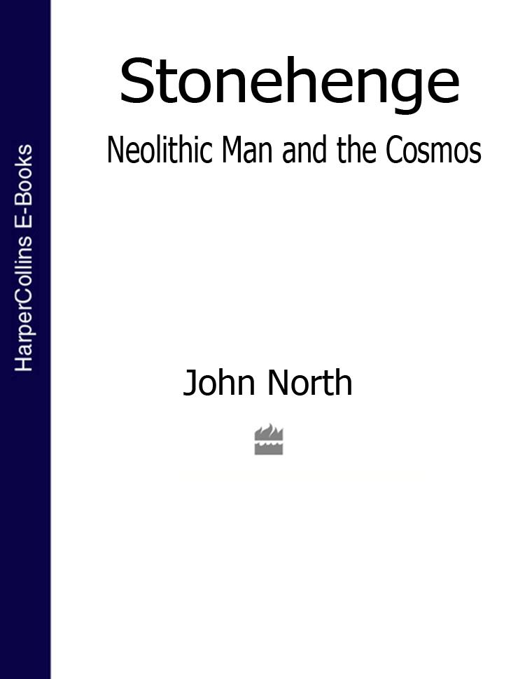 лучшая цена John North Stonehenge: Neolithic Man and the Cosmos