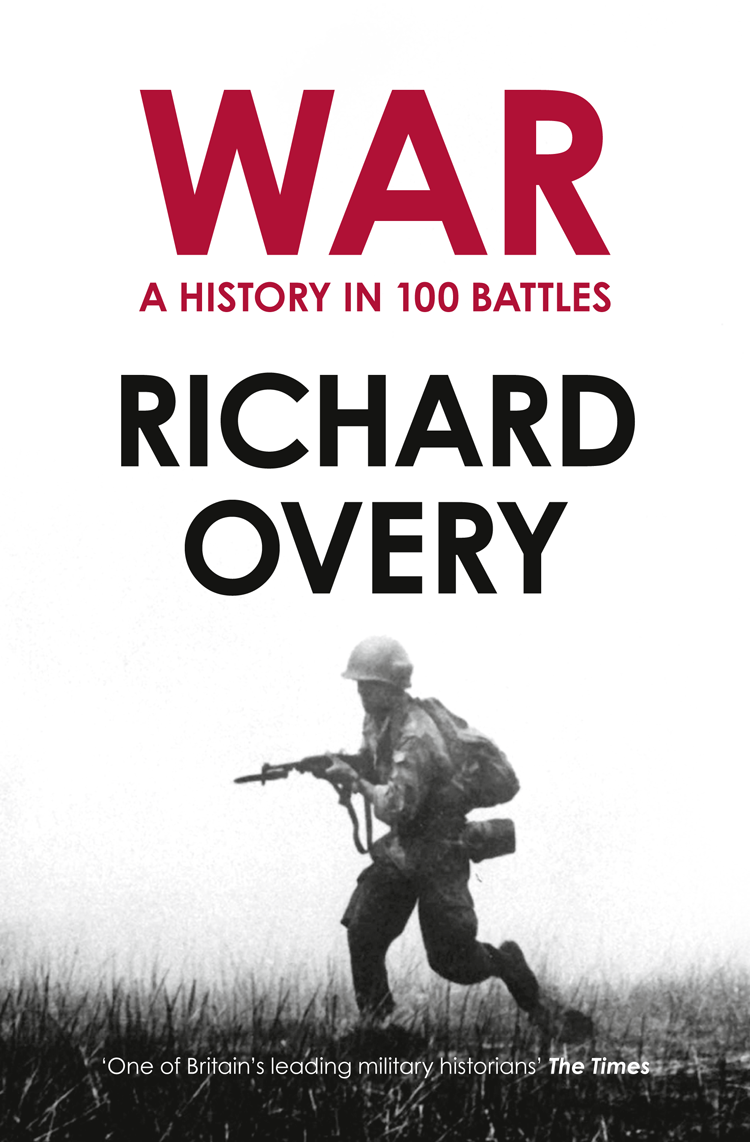 Richard Overy War: A History in 100 Battles amon ra psi battles the ascension