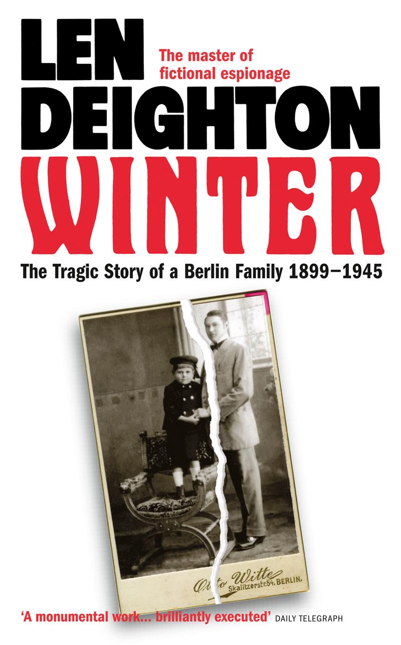 Len Deighton Winter: A Berlin Family, 1899–1945 len deighton ss gb