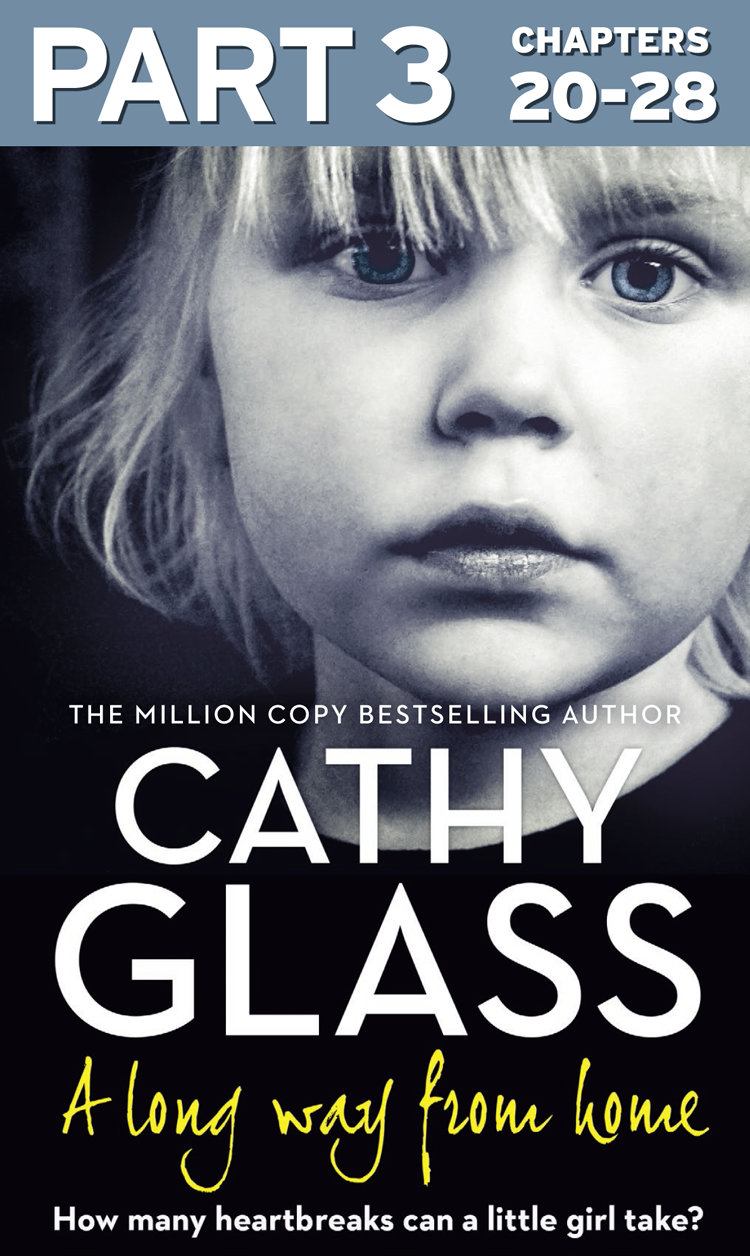 Cathy Glass A Long Way from Home: Part 3 of 3
