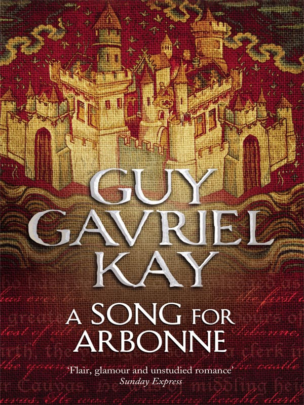 Guy Gavriel Kay A Song for Arbonne kay g a song for arbonne
