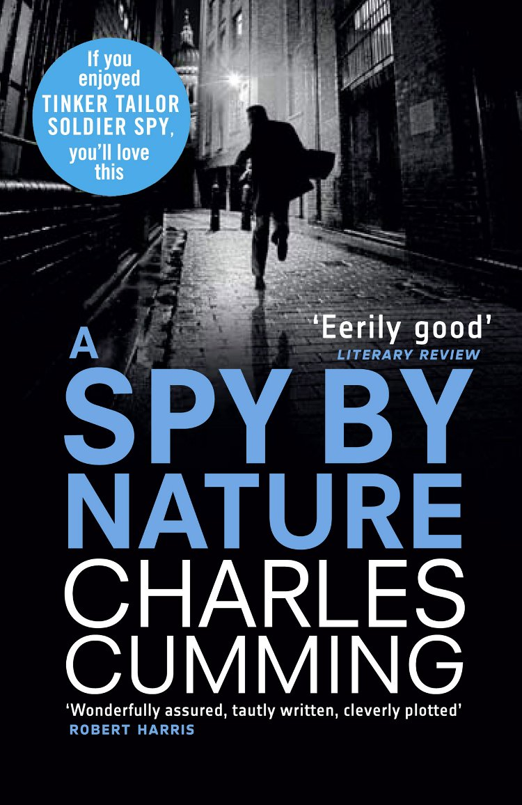 Charles Cumming A Spy by Nature a spy among friends