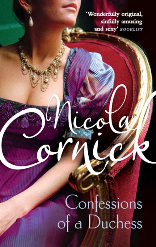 Nicola Cornick Confessions of a Duchess duchess faith and unfaith a novel