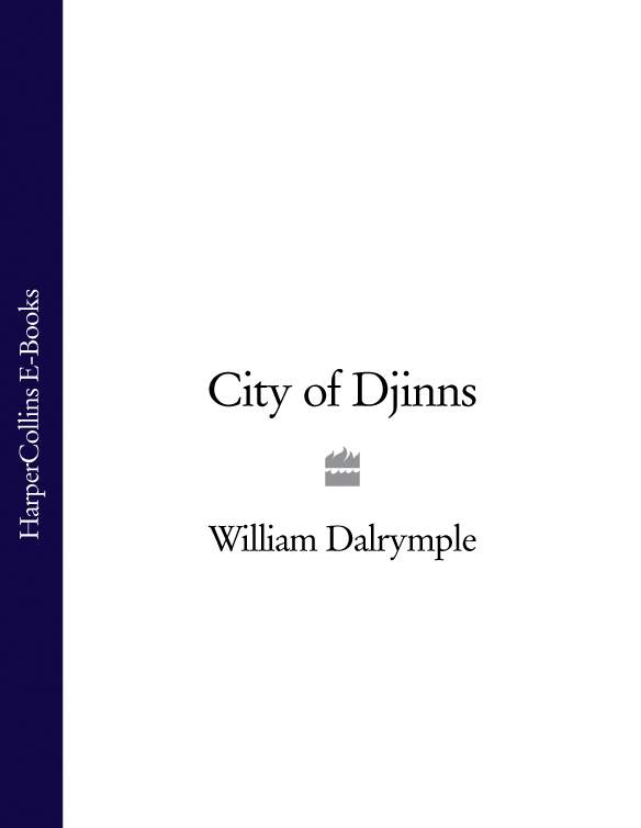 William Dalrymple City of Djinns