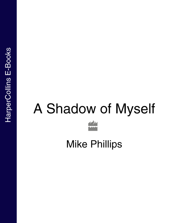 Mike Phillips A Shadow of Myself