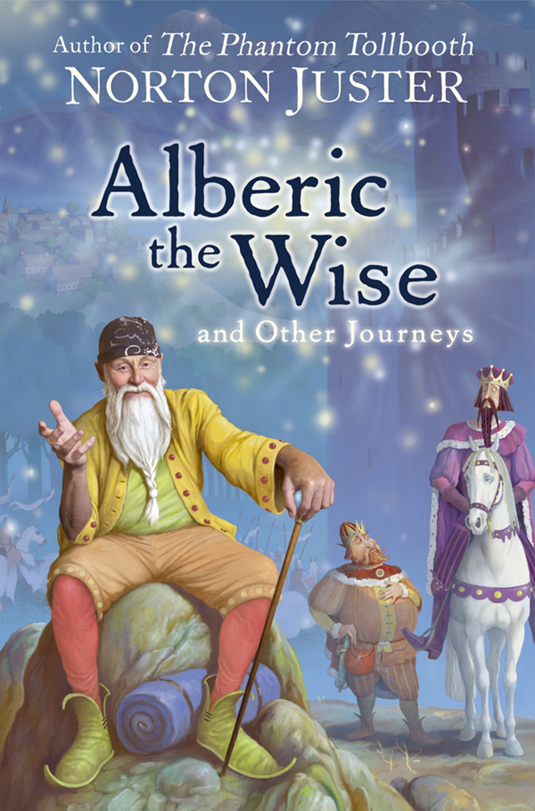 цена на Norton Juster Alberic the Wise and Other Journeys