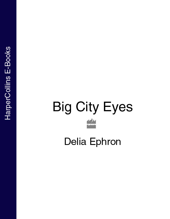 Delia Ephron Big City Eyes big eyes