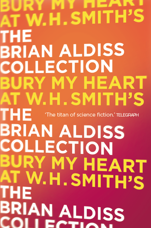 Brian Aldiss Bury My Heart At W. H. Smith's
