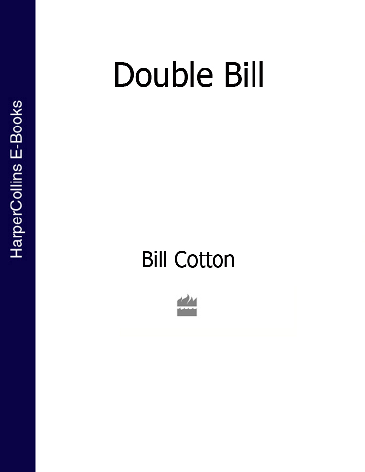 Bill Cotton Double Bill (Text Only) bill flanagan bill flanigan u2 at the end of the world