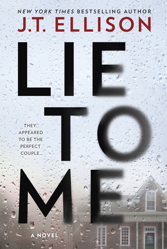 J.T. Ellison Lie To Me: a gripping thriller with a shocking twist!
