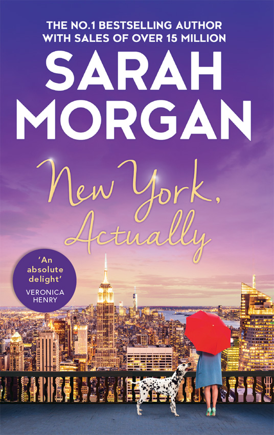 Sarah Morgan New York, Actually: A sparkling romantic comedy from the bestselling Queen of Romance sarah morgan the midwife s child