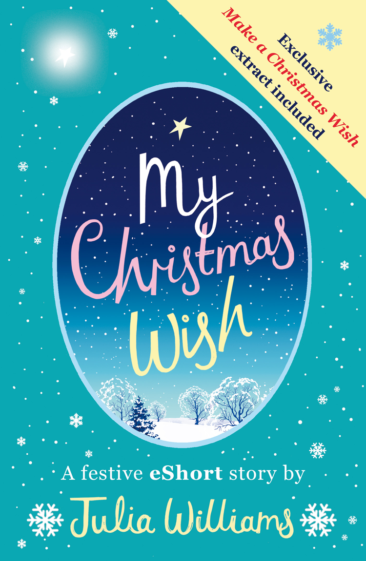 Julia Williams My Christmas Wish fiona harper make my wish come true