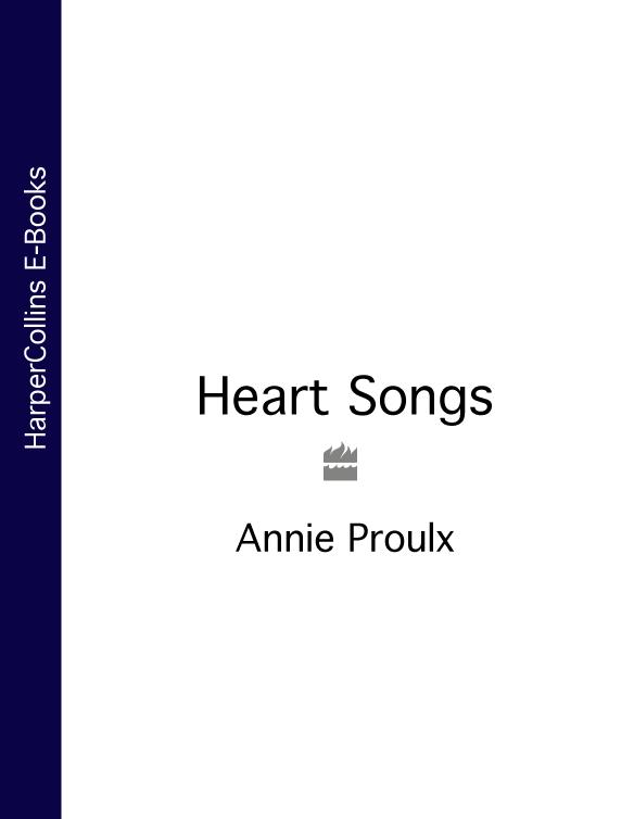 лучшая цена Annie Proulx Heart Songs