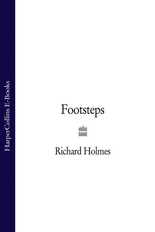 Richard Holmes Footsteps richard holmes footsteps