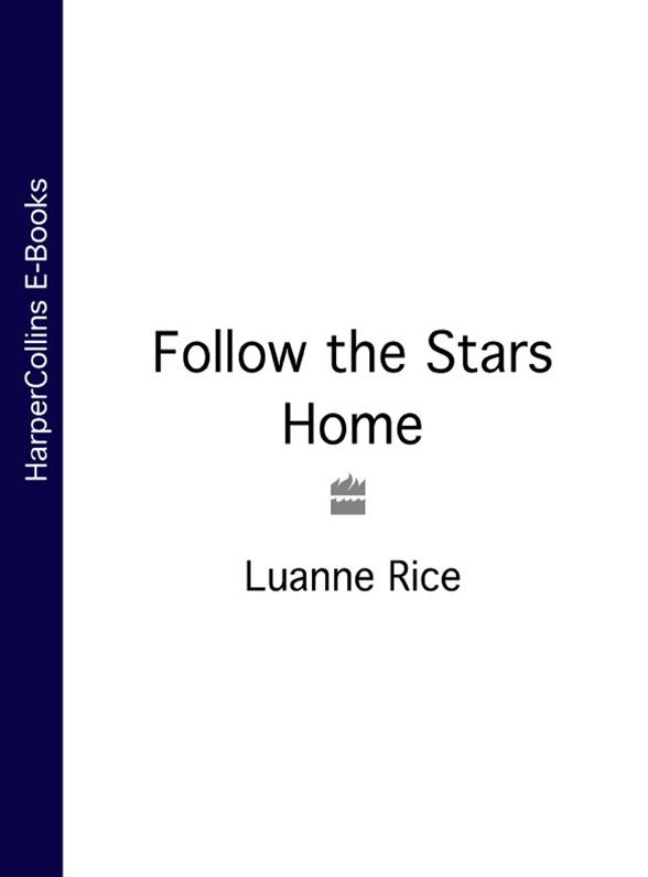 Luanne Rice Follow the Stars Home все цены