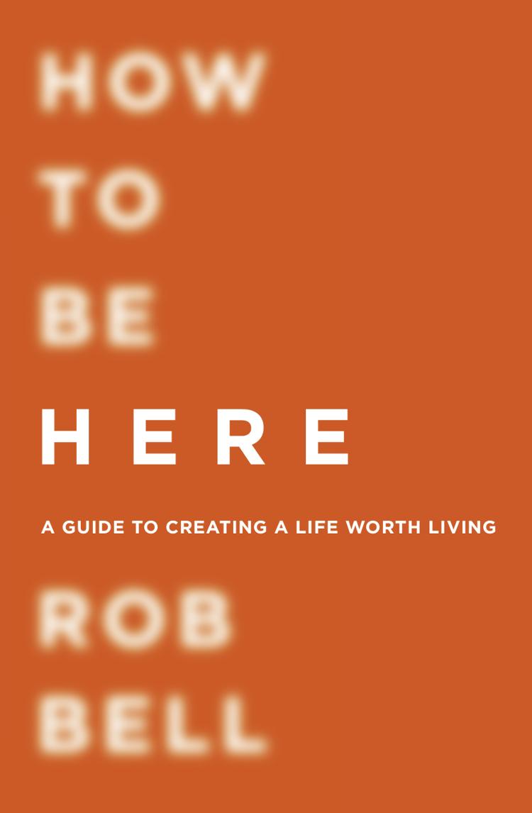 купить Rob Bell How To Be Here по цене 653.78 рублей