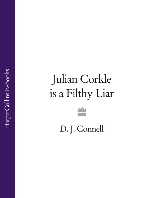 цена на D. Connell J. Julian Corkle is a Filthy Liar