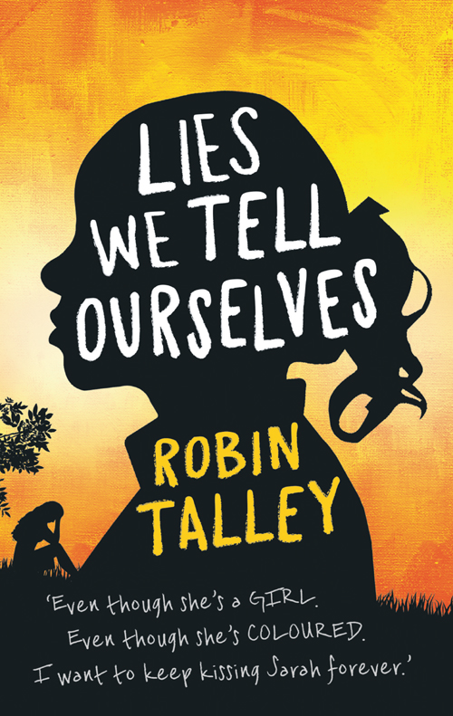 Robin Talley Lies We Tell Ourselves: Shortlisted for the 2016 Carnegie Medal more stories we tell