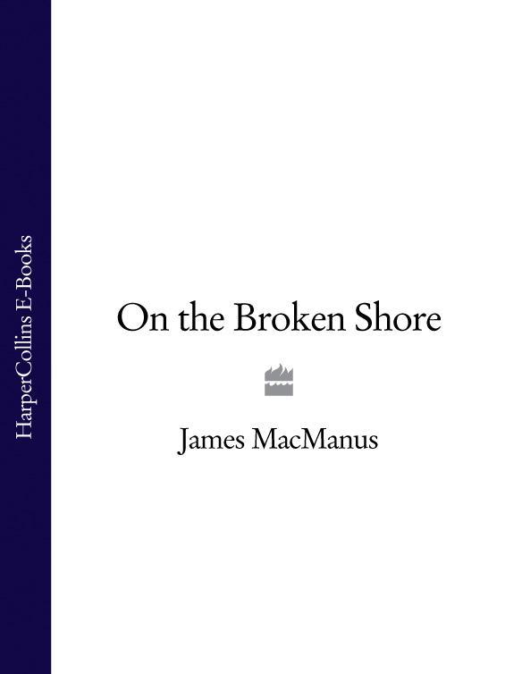 James MacManus On the Broken Shore kafka on the shore