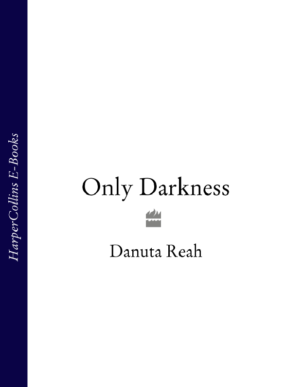 Danuta Reah Only Darkness