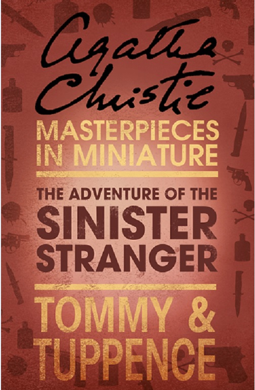 Агата Кристи The Adventure of the Sinister Stranger: An Agatha Christie Short Story агата кристи the witness for the prosecution an agatha christie short story
