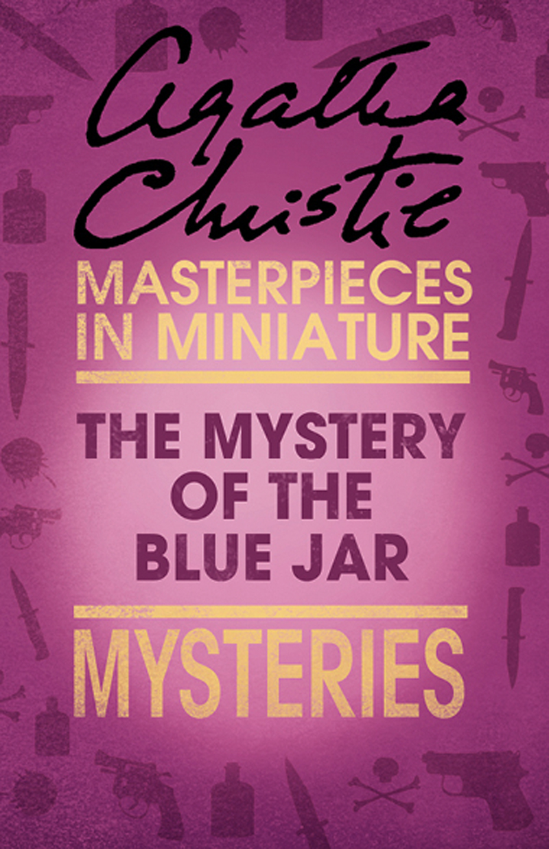 the mystery of the blue jar an agatha christie short story