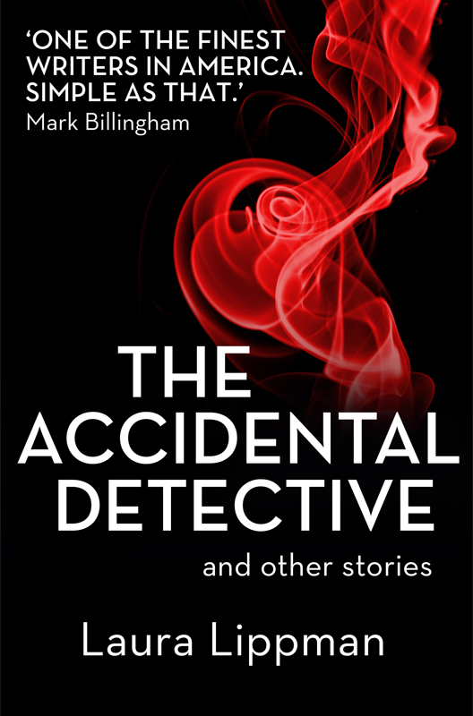 Laura Lippman The Accidental Detective and other stories: Short Story Collection monsters and other stories